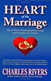 Heart of the Marriage, Charles Rivers, 0975898434