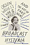 Broadcast Hysteria: Orson Welles's War of the Worlds and the Art of Fake News