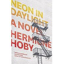 Neon in Daylight: A Novel