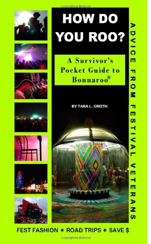 How Do You Roo? A Survivor'S Pocket Guide To Bonnaroo