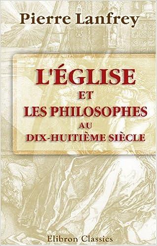 L'Église et les philosophes au dix-huitième siècle