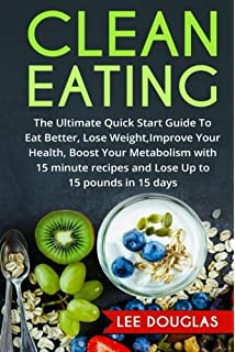 The clean eating cookbook diet over 100 healthy whole food clean eating the ultimate quick start guide to eat better lose weight improve forumfinder Images