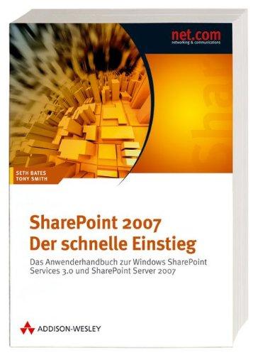SharePoint 2007 - Der schnelle Einstieg. Das Anwenderhandbuch zu Windows SharePoint Services 3.0 und SharePoint Server 2007