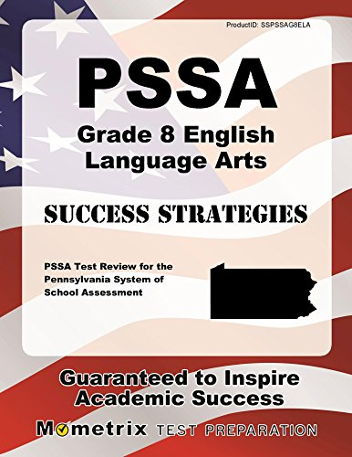 PSSA Grade 8 English Language Arts Success Strategies Study Guide: PSSA Test Review for the Pennsylvania System of School Assessment