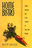 Home Bistro, Betty H. Fussell, 0880015268