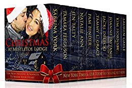Christmas at Mistletoe Lodge: New Holiday Romances to Benefit St. Judes Hospital by [York, Sabrina, Ferguson, Tamara, Talty, Jen, Ann, Natalie, Binder, Pam, Grace, Tammy L., Delecki, Jacki, Jaytanie, Joanne, Hornsby, Kim, Gayle, Lauren]