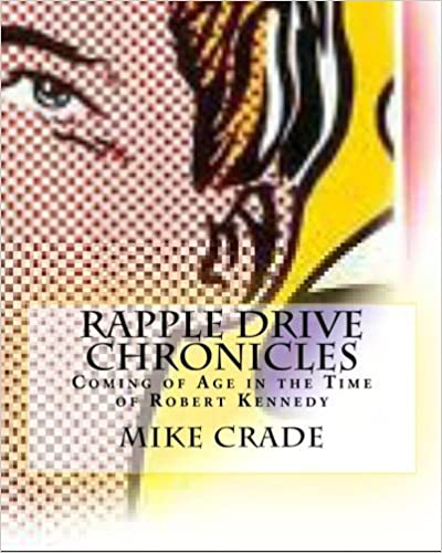Book Rapple Drive Chronicles: Coming of Age in the Time of Robert Kennedy by Mike Crade Dr (2011-04-24)