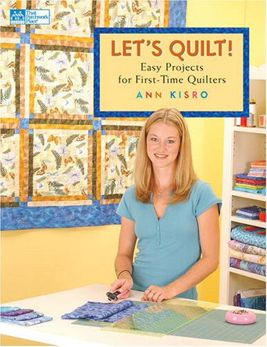 Let's Quilt!: Easy Projects for First-time Quilters pdf