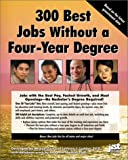 300 Best Jobs Without a Four-Year Degree, LaVerne L. Ludden, 1563708612