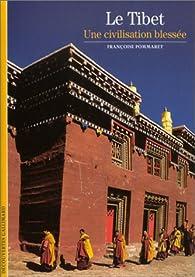 Le Tibet : Une civilisation blessée par Françoise Pommaret