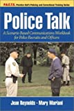 img - for Police Talk: A Scenario-Based Communications Workbook for Police Recruits and Officers book / textbook / text book