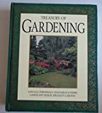 img - for Treasury Of Gardening - Annuals, Perennials, Vegetables & Herbs, Landscape Design, Specialty Gardens book / textbook / text book