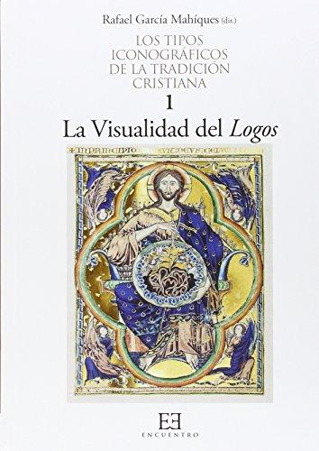 La Visualidad Del Logos Los Tipos IconografI por RAFAEL (DIR.) GARCIA MAHIQUES