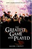The Greatest Game Ever Played, Mark Frost, 1401308120