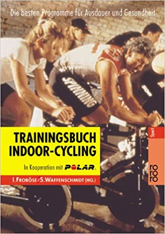 Trainingsbuch Indoor-Cycling: Die besten Programme für Ausdauer und Gesundheit bei amazon kaufen
