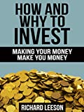 img - for How and Why to Invest: Making Your Money Make You Money book / textbook / text book