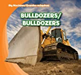 Bulldozers / Bulldozers (Big Machines / Grandes Maquinas) (English and Spanish Edition)
