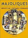 Majoliques européennes : Reflets de l'estampe lyonnaise par Deswarte-Rosa