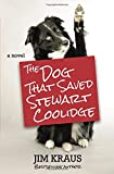 img - for The Dog That Saved Stewart Coolidge: A Novel book / textbook / text book