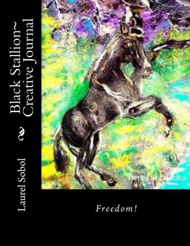Download Black Stallion~ Creative Journal (Fine Art Rainbow Journals~ Soli Deo Gloria) ebook