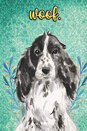 Woof: Cocker Spaniel Pet Dog Notebook and Journal. Funny Book For School Home Office Note Taking, Drawing, Sketching, Diary Use, Notes and Daily Planner and Coloring