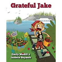 Grateful Jake by Emily Madill (2012-08-09)