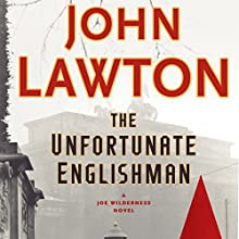 The Unfortunate Englishman: A Joe Wilderness Novel Audiobook by John Lawton Narrated by Lewis Hancock