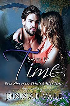 Saved By Time: Book Nine of The Thistle & Hive Series by [Vale, Jennae]