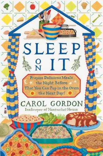 Sleep on It: Prepare Delicious Meals the Night Before That You Can Pop in the Oven the Next Day! PDF