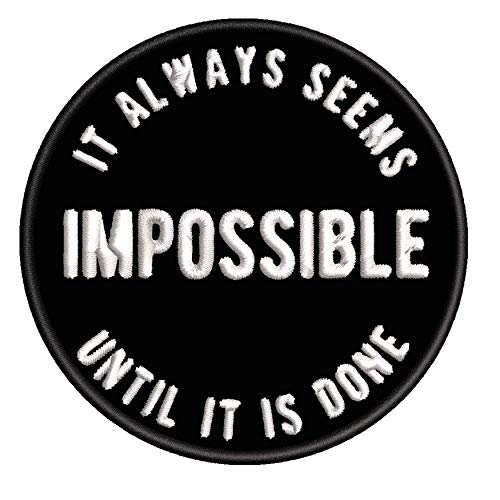 It Always Seems Impossible Until It is Done 3.5