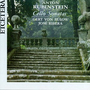 Anton Rubinstein: Sonatas 1 & 2 for Cello & Piano