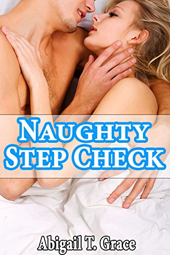 - Naughty Step Check (Medical Age Play Taboo Older Man Younger Woman First Time) (Playing Doctor Grace Series Collection)