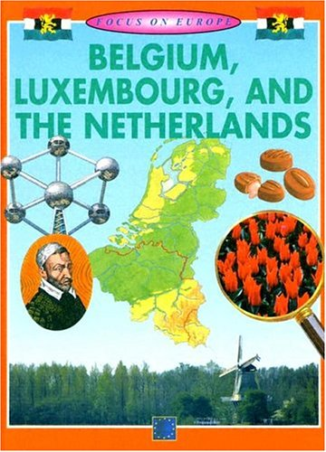 Download Belgium, Luxembourg, and the Netherlands (Focus on Europe) ebook