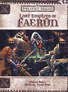 Lost Empires of Faerûn (Dungeons & Dragons d20 3.5 Fantasy Roleplaying, Forgotten Realms Supplement)