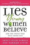 Lies Young Women Believe, Nancy Leigh DeMoss and Dannah K. Gresh, 080247294X