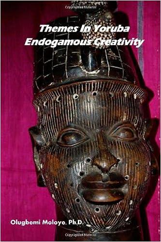 Téléchargement gratuit des manuels au format pdfThemes In Yoruba Endogamous Creativity (French Edition) PDF RTF 1479222917