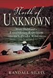North of Unknown: Mina Hubbard's Extraordinary Expedition into the Labrador Wilderness