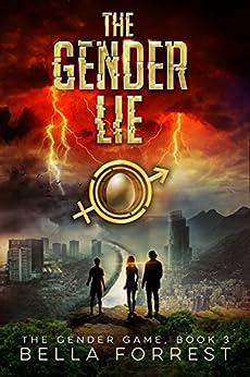 The Gender Game 3: The Gender Lie by [Forrest, Bella]