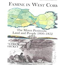 Famine in West Cork: The Mizen Peninsula Land and People 1800-1852