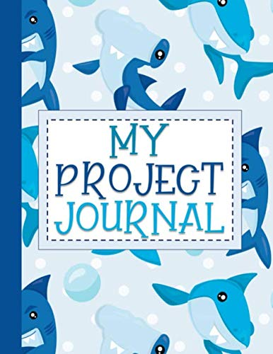 My Project Journal: Independent Learning Project Journal for Elementary Kids Grades 2-5: Funny Sharks Cover (4th Grade Math Project Based Learning Ideas)