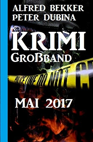 Krimi Großband Mai 2017 (German Edition)