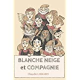 Blanche Neige et Compagnie (French Edition)