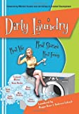 img - for Dirty Laundry: Real Life. Real Stories. Real Funny. by Maggie Rowe (2010-01-01) book / textbook / text book
