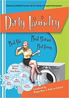 Book Dirty Laundry: Real Life. Real Stories. Real Funny. by Maggie Rowe (2010-01-01)