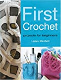 First Crochet: Projects for Beginners