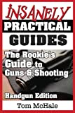 The Rookie's Guide to Guns and Shooting, Tom McHale, 0989065235