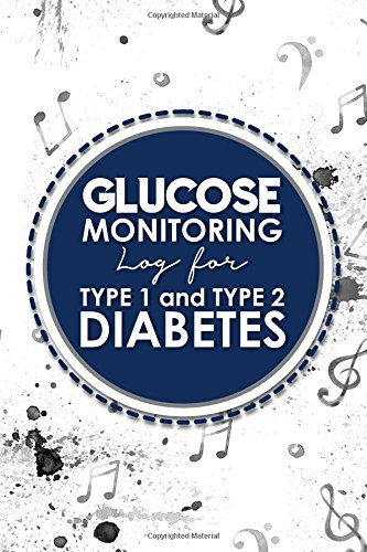 Glucose Monitoring Log for Type 1 and Type 2 Diabetes: Blood Glucose Daily Log Sheet, Blood Sugar Monitor, Diabetic Glucose Log Book, Music Lover Cover (Volume 3) pdf epub