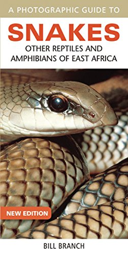 A Photographic Guide to Snakes: Other Reptiles and Amphibians of East Africa (Photographic Guides)