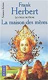 """Afficher """"Cycle de Dune (Le) n° 6 Maison des mères (La)"""""""