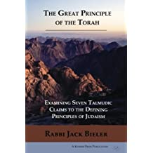 The Great Principle of the Torah: Examining Seven Talmudic Claims to the Defining Principles of Judaism